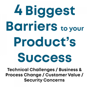 4 Biggest Barriers to your Product's Success