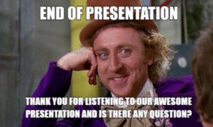 wonka end of presentation meme