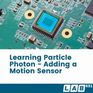 Learning Particle Photon - Adding a Motion Sensor